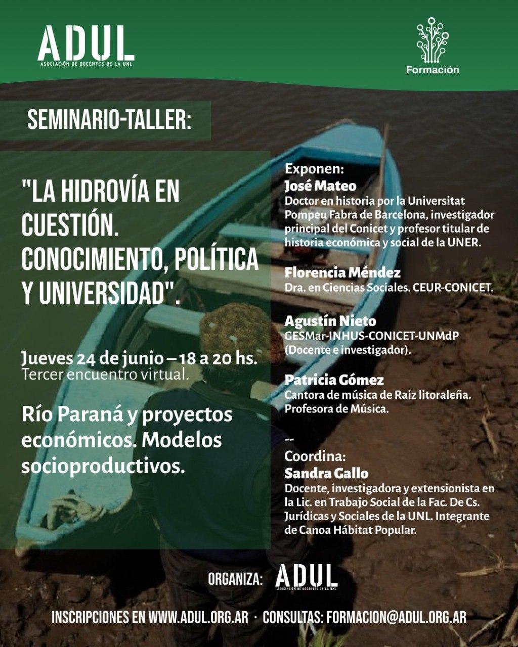 Seminario-Taller: la hidrovía en cuestión. Tercer encuentro: «Río Paraná y proyectos económicos. Modelos socioproductivos» – Jueves 24/6 – 18 hs.